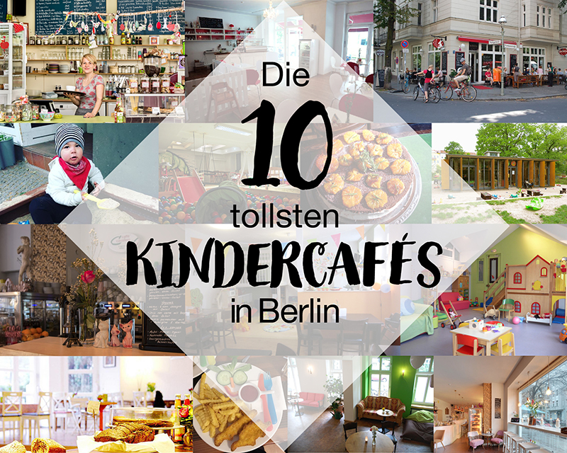 Kindercafés Berlin Die 10 Tollsten Mutter Kind Cafés