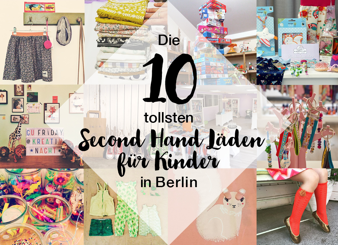 Berlins Top 10 Second Hand Läden Für Kids